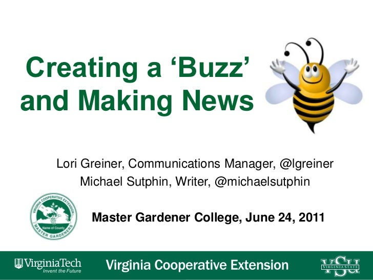 Creating a 'Buzz' and Making News<br />Lori Greiner, Communications Manager, @lgreiner<br />Michael Sutphin, Writer, @mich...