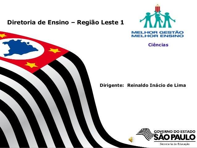 SECRETARIA DA EDUCAÇÃO Coordenadoria de Gestão da Educação Básica 1 Ciências Dirigente: Reinaldo Inácio de Lima Diretoria ...