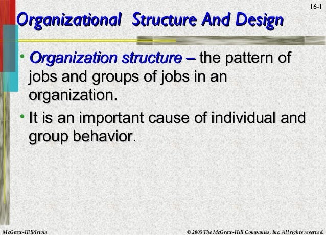 McGraw-Hill/Irwin © 2005 The McGraw-Hill Companies, Inc. All rights reserved.16-1Organizational Structure And DesignOrgani...