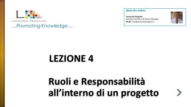 Ruoli e Responsabilità all'interno di un progetto About the author: Leonardo Pergolini Solutions Architect & Project Manag...