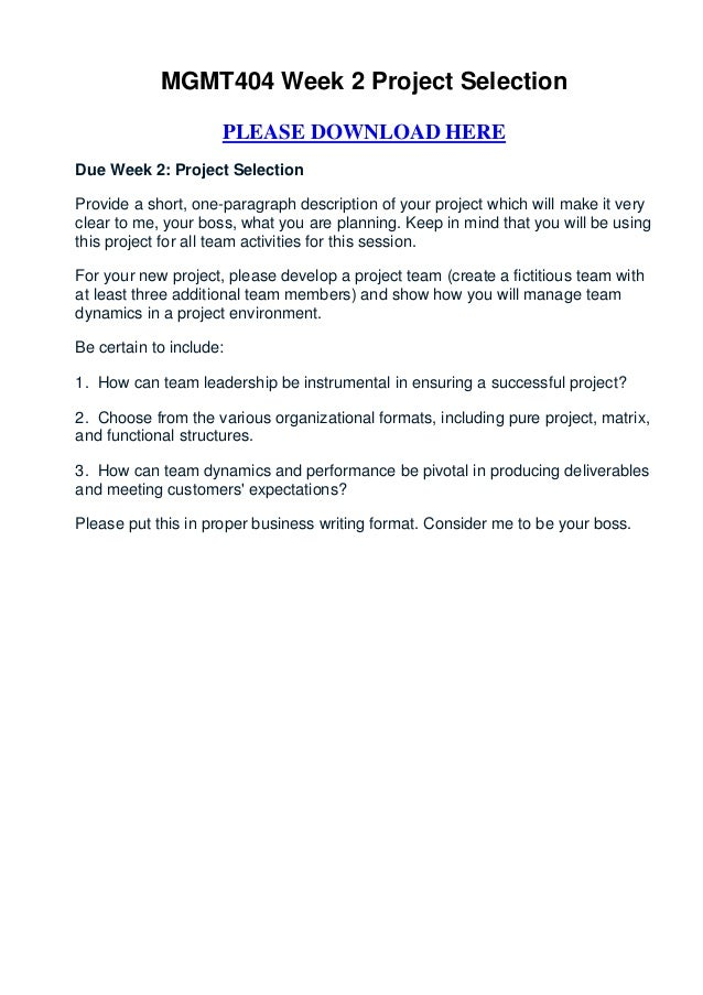 MGMT404 Week 2 Project Selection                     PLEASE DOWNLOAD HEREDue Week 2: Project SelectionProvide a short, one...