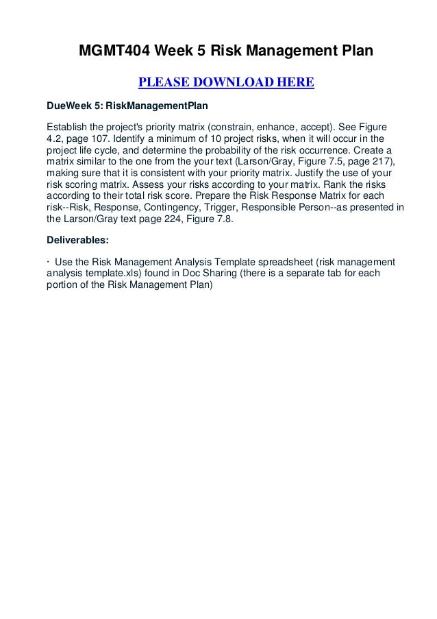 MGMT404 Week 5 Risk Management Plan                     PLEASE DOWNLOAD HEREDueWeek 5: RiskManagementPlanEstablish the pro...