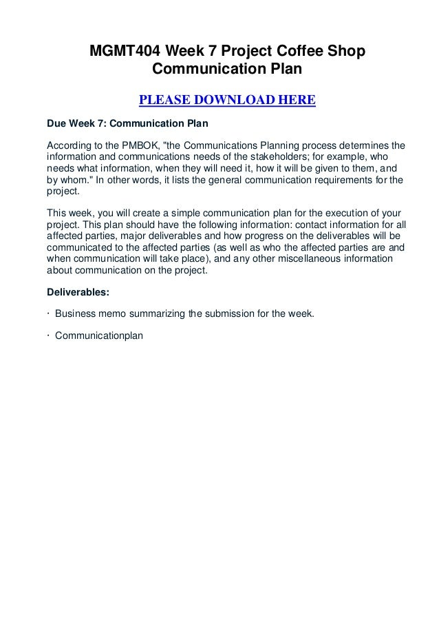 MGMT404 Week 7 Project Coffee Shop               Communication Plan                     PLEASE DOWNLOAD HEREDue Week 7: Co...