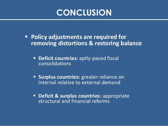global imbalances The global economy will always have some deficit countries and some surplus countries.
