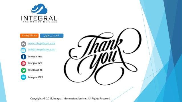 www.integralmea.com info@integralmea.com integralmea integralmea Integral MEA integralmea Copyrights®2015,IntegralInformat...