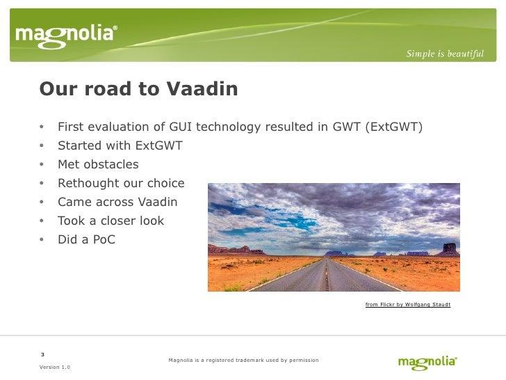 Magnolia CMS 5.0 - Why Vaadin Slide 3