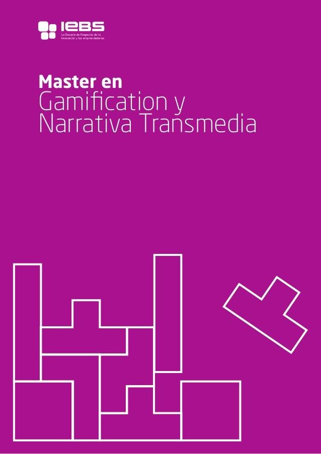 1 Master en Gamification y Narrativa Transmedia La Escuela de Negocios de la Innovación y los emprendedores