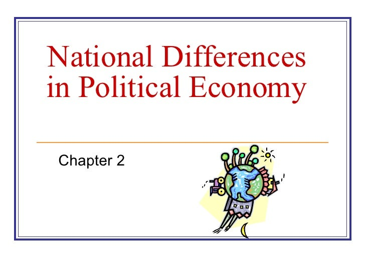 National Differences in Political Economy Chapter 2