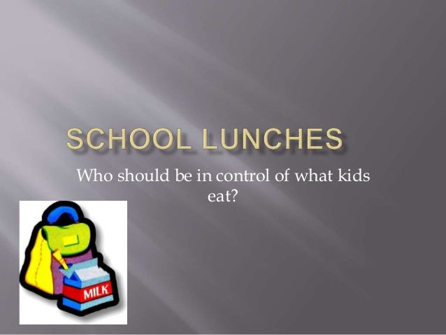 Who should be in control of what kids eat?