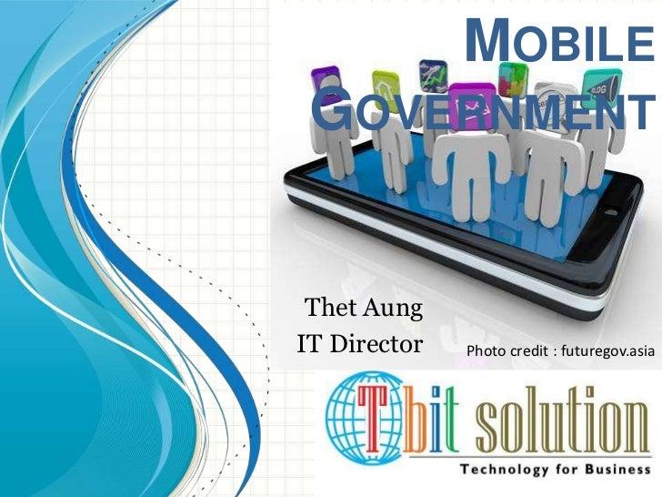 MOBILE GOVERNMENT Thet AungIT Director   Photo credit : futuregov.asia