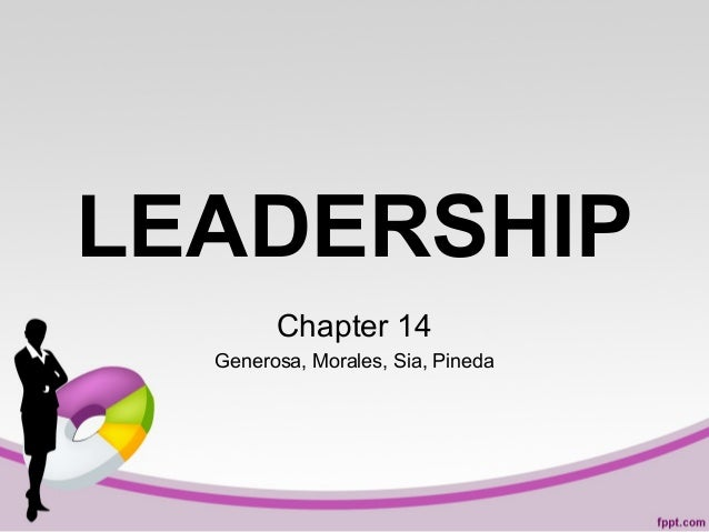 LEADERSHIP Chapter 14 Generosa, Morales, Sia, Pineda