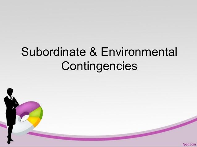 Subordinate & Environmental Contingencies