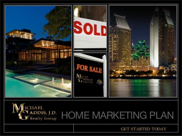 GET	  STARTED	  TODAY HOME MARKETING PLAN