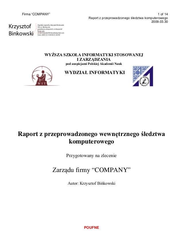 """Firma """"COMPANY"""" 1 of 14 Raport z przeprowadzonego śledztwa komputerowego 2009.03.30 POUFNE WYŻSZA SZKOŁA INFORMATYKI STOSO..."""