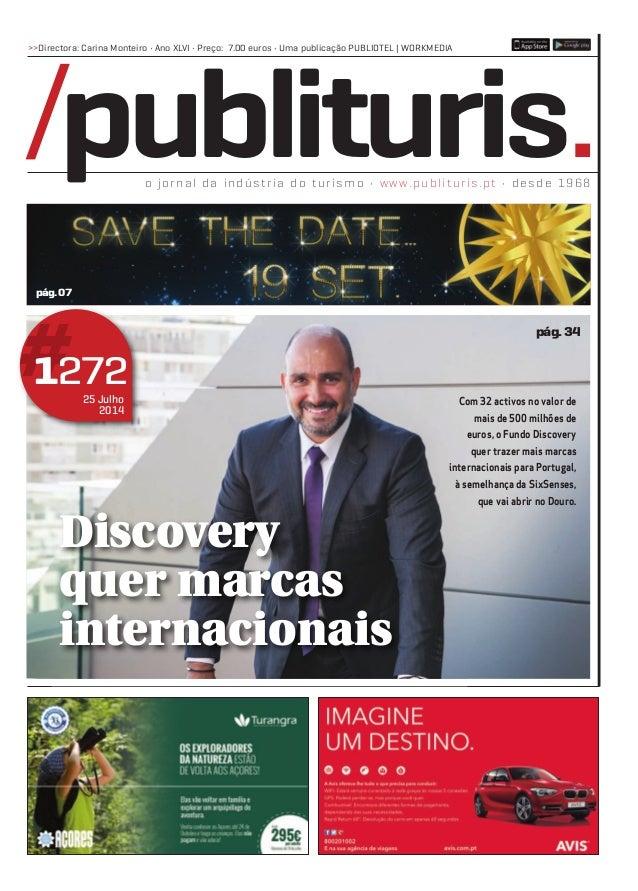 o jornal da indústria do turismo • www.publituris.pt • desde 1968 >>Directora: Carina Monteiro • Ano XLVI • Preço: 7.00 eu...