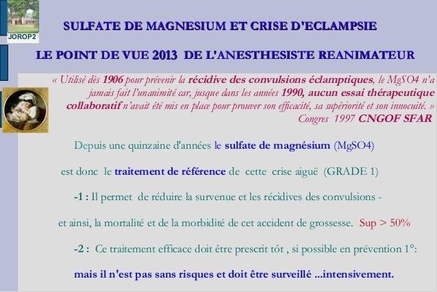 SULFATE DE MAGNESIUM ET CRISE DECLAMPSIESULFATE DE MAGNESIUM ET CRISE DECLAMPSIELE POINT DE VUELE POINT DE VUE 20132013 DE...