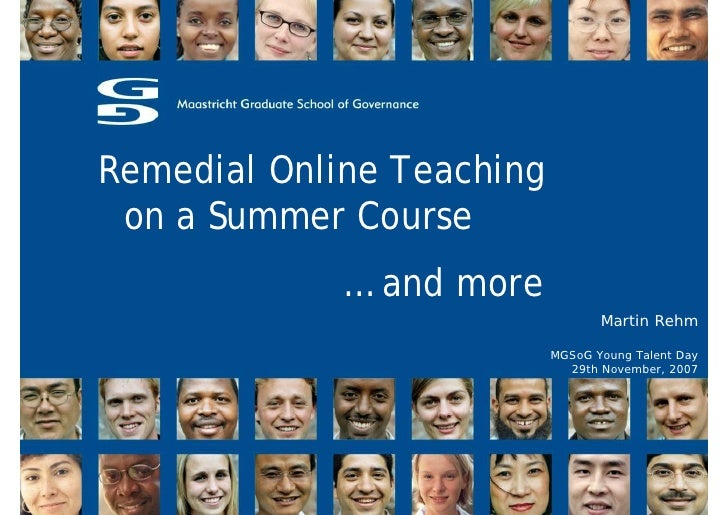 Remedial Online Teaching  on a Summer Course              … and more                                   Martin Rehm        ...
