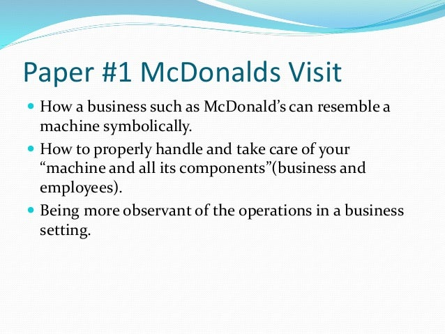 mcdonalds operations mgt Operations management at mcdonalds is one of the most important factors that make the organization one of the most flourishing fast food restaurants globally the organization makes use of computerized information systems and strict corporate quality standards to sustain quality at their restaurants.