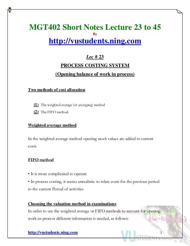 http://vustudents.ning.com 1 MGT402 Short Notes Lecture 23 to 45 By http://vustudents.ning.com Lec # 23 PROCESS COSTING SY...