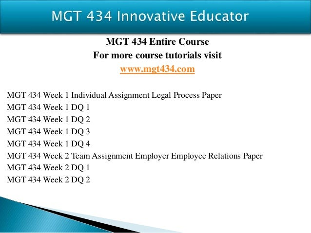 "mgt 434 employment law employeremployee relationship essay The textbook employment law for business states independent contractors as, "" a person who  the employer/employee relationship essay examples   retrieved september 1st 2008, from university of phoenix, mgt 434 web site."