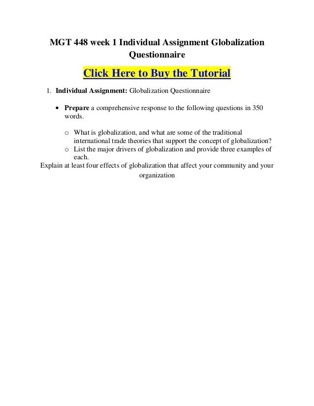 mgt 448 wk 1 globalization questionnaire Using a minimum of 350-words, prepare comprehensive responses to the following questions: a what is globalization, and what are some of the traditional international.