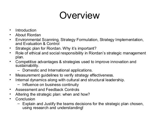 Overview • Introduction • About Riordan • Environmental Scanning, Strategy Formulation, Strategy Implementation, and Evalu...