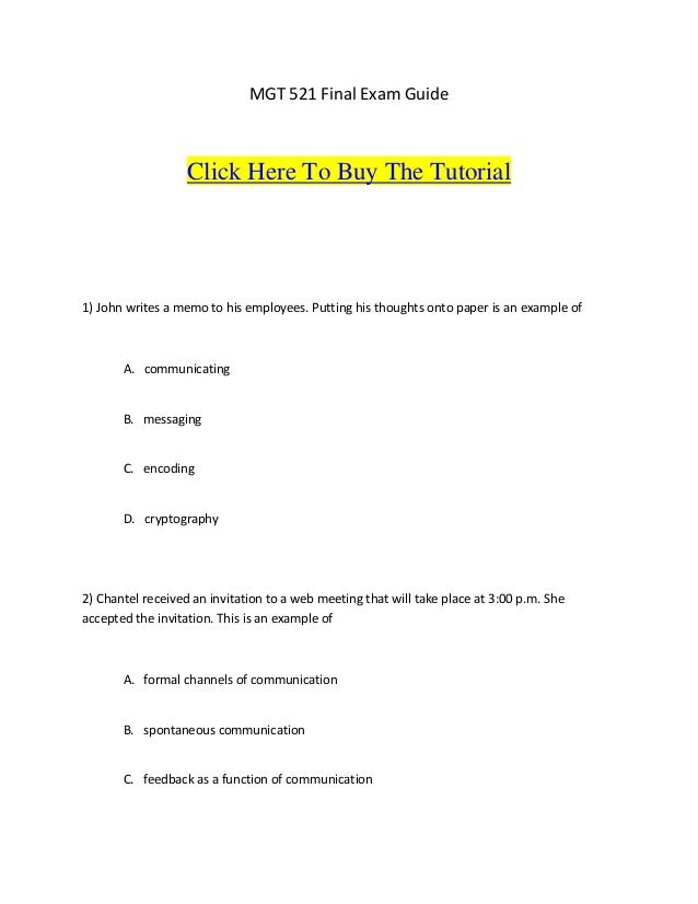 MGT 521 Final Exam Guide                   Click Here To Buy The Tutorial1) John writes a memo to his employees. Putting h...