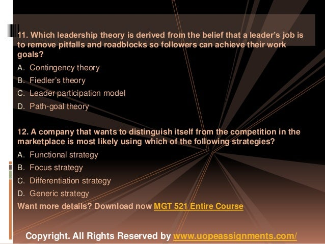 leadership theories mgt 521 Uop mgt 521 mgt/521 mgt521 week 5 individual team leadership personality assessment your manager tells you about a new department the company will be adding that is part of the company's strategic plan to enter a particular market segment.