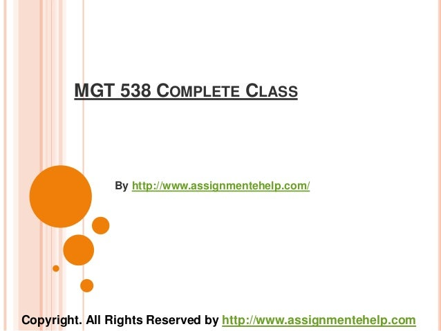 mgt 538 complete class Pm 586 complete class pm 586 entire course pm 586 project quality management pm 586 week 1 assignment organization and project plan template proposal choose an organization as the focus for a project read more .