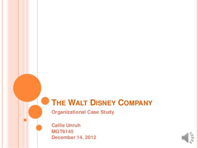 walt disney organizational culture case study Case studies ©disney 3/04ms page 2 university of chicago hospitals the new uch strategy focused on building a culture of continuous learning within the organization.