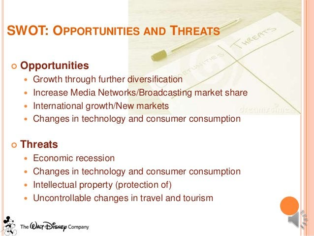 SWOT: OPPORTUNITIES AND THREATS   Opportunities     Growth through further diversification     Increase Media Networks/...