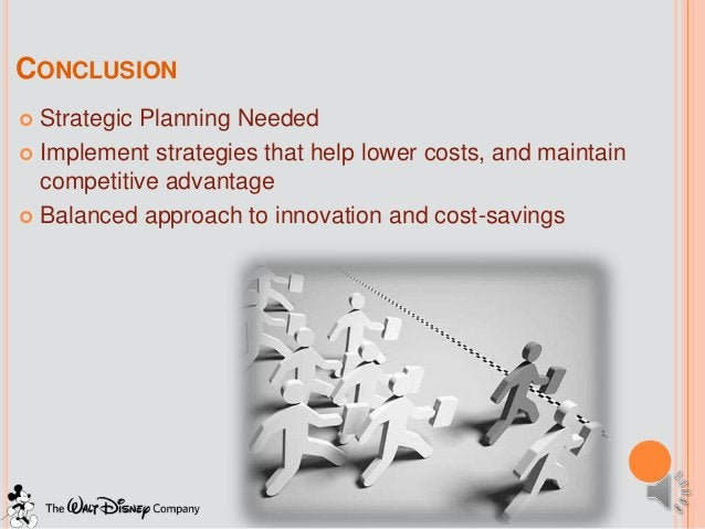 CONCLUSION Strategic Planning Needed Implement strategies that help lower costs, and maintain  competitive advantage Ba...