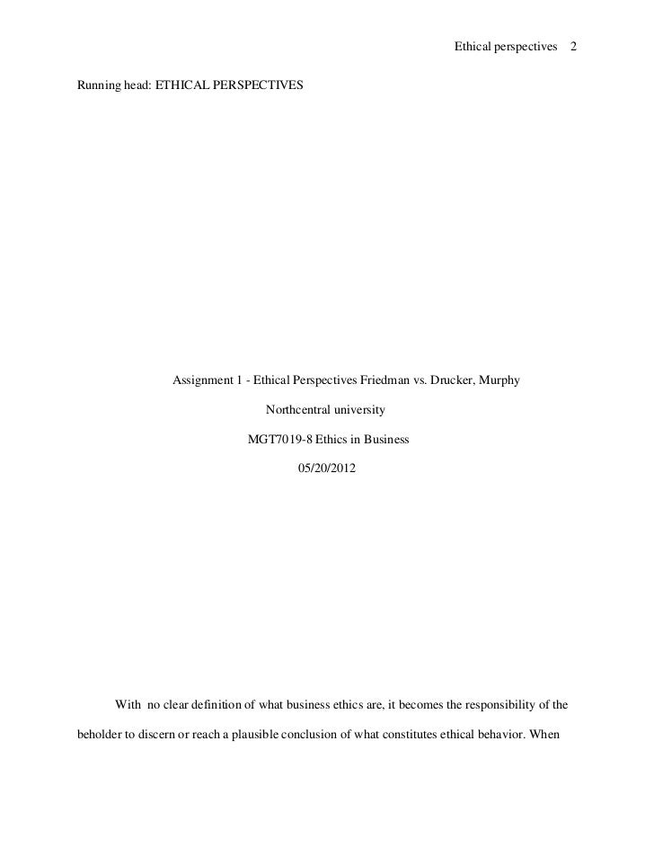 mgt7019 1 different perspectives of drucker friedman Mgt7019-1 different perspectives of drucker, friedman and murphyy 2370 words | 10 pages was to read three peer reviewed/scholarly journals and compare and contrast each author's ethical perspective.