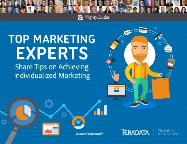 We power marketing.TM TOP MARKETING EXPERTS Share Tips on Achieving Individualized Marketing TOP MARKETING EXPERTS Share T...