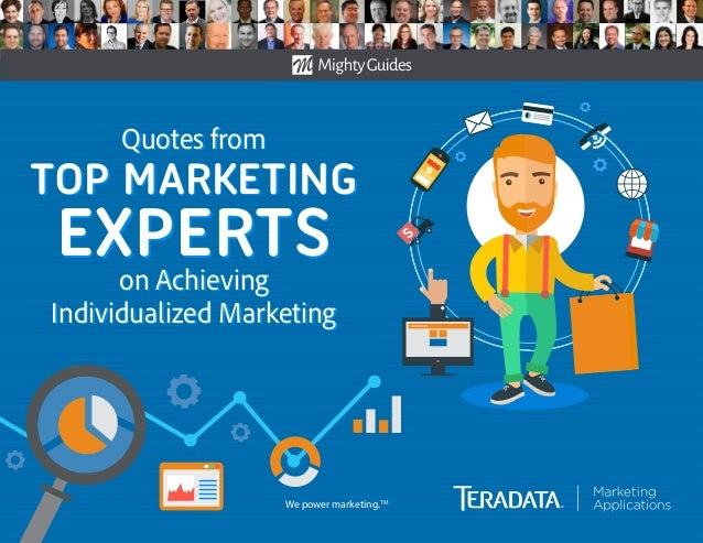 We power marketing.TM Quotes from TOP MARKETING EXPERTSon Achieving Individualized Marketing Quotes from TOP MARKETING EXP...