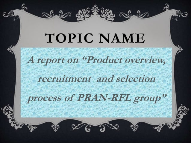 executive summary of pran rfl Assistant engineer (acting maintenance manager) at pran-rfl group location bangladesh  summary hello,  marketing executive at perfect group.