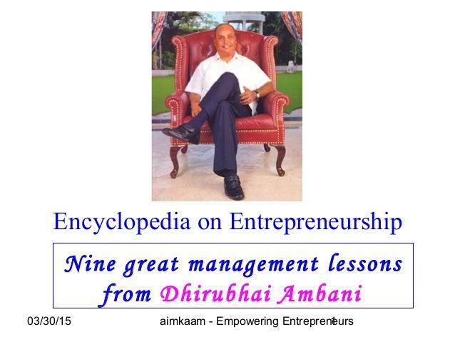 03/30/15 aimkaam - Empowering Entrepreneurs1 Nine great management lessons from Dhirubhai Ambani Encyclopedia on Entrepren...