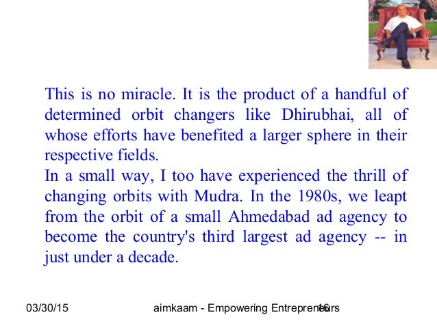 03/30/15 aimkaam - Empowering Entrepreneurs16 This is no miracle. It is the product of a handful of determined orbit chang...