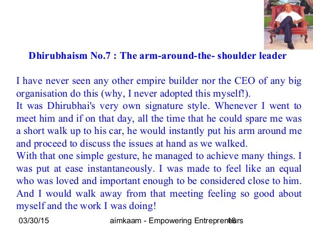 03/30/15 aimkaam - Empowering Entrepreneurs18 Dhirubhaism No.7 : The arm-around-the- shoulder leader I have never seen any...