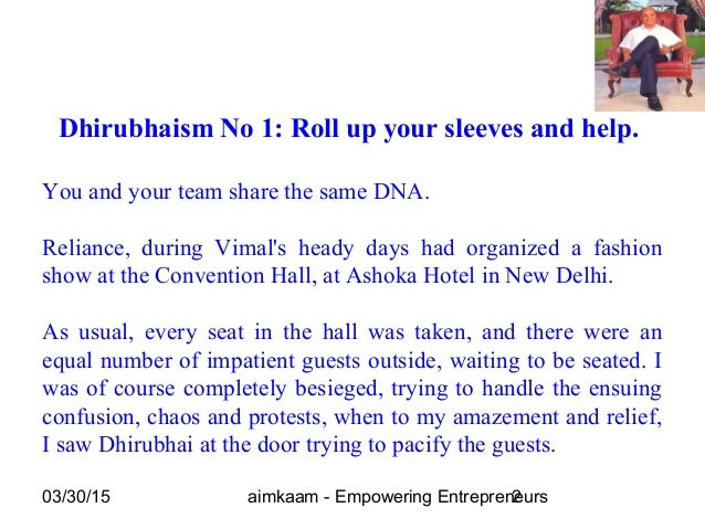 03/30/15 aimkaam - Empowering Entrepreneurs2 Dhirubhaism No 1: Roll up your sleeves and help. You and your team share the ...