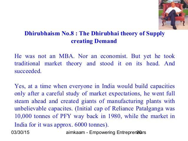 03/30/15 aimkaam - Empowering Entrepreneurs20 Dhirubhaism No.8 : The Dhirubhai theory of Supply creating Demand He was not...