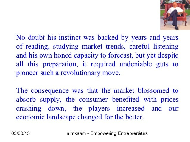03/30/15 aimkaam - Empowering Entrepreneurs21 No doubt his instinct was backed by years and years of reading, studying mar...
