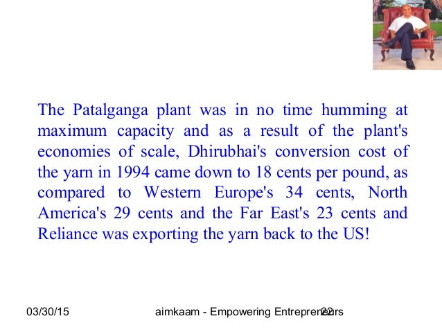 03/30/15 aimkaam - Empowering Entrepreneurs22 The Patalganga plant was in no time humming at maximum capacity and as a res...