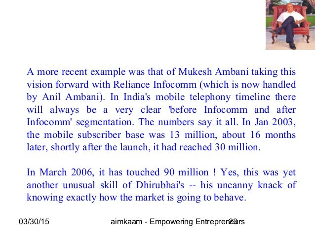 03/30/15 aimkaam - Empowering Entrepreneurs23 A more recent example was that of Mukesh Ambani taking this vision forward w...