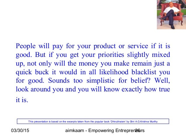 03/30/15 aimkaam - Empowering Entrepreneurs26 People will pay for your product or service if it is good. But if you get yo...