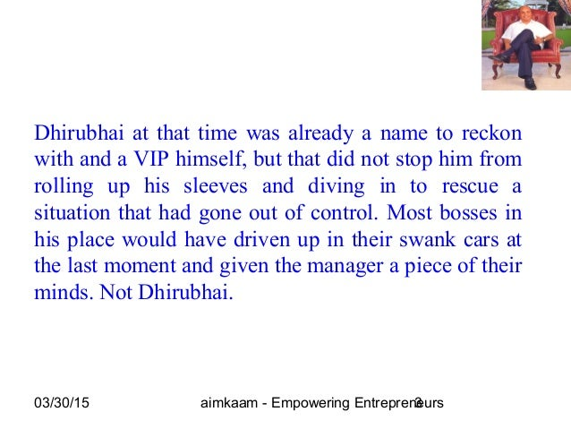03/30/15 aimkaam - Empowering Entrepreneurs3 Dhirubhai at that time was already a name to reckon with and a VIP himself, b...
