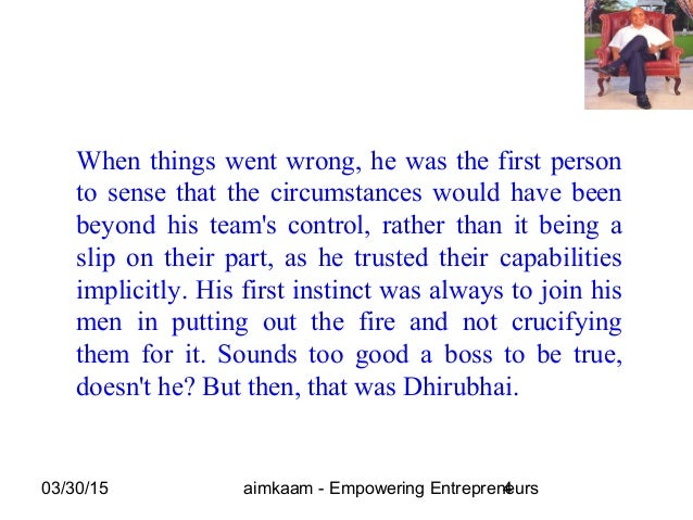 03/30/15 aimkaam - Empowering Entrepreneurs4 When things went wrong, he was the first person to sense that the circumstanc...