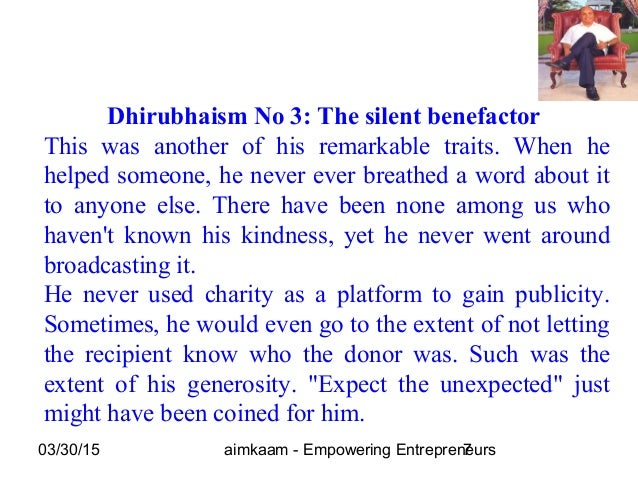 03/30/15 aimkaam - Empowering Entrepreneurs7 Dhirubhaism No 3: The silent benefactor This was another of his remarkable tr...