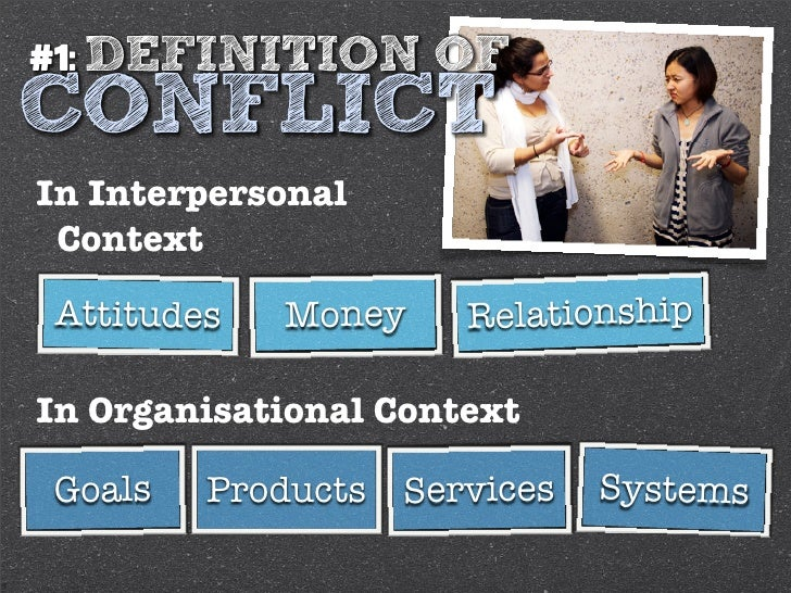 organisational conflict The study seeks to identify some key sources of conflict in the workplace   ascertain the extent to which conflicts are resolved in the workplace, assess how  to.
