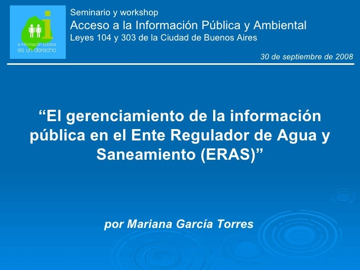 Seminario y workshop Acceso a la Información Pública y Ambiental Leyes 104 y 303 de la Ciudad de Buenos Aires 30 de septie...